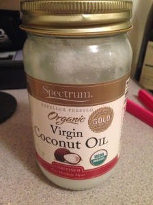 Coconut Oil ( I keep both Virgin and nonvirgin)